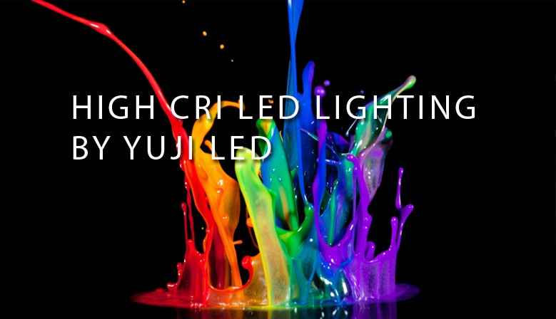HIGH CRI LED LIGHTING BY YUJI LED